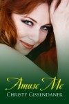 Amuse Me - Christy Gissendaner