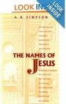 The Names of Jesus - Albert Benjamin Simpson