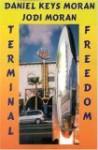 Terminal Freedom - Daniel Keys Moran, Jodi Moran