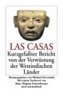Kurzgefaßter Bericht von der Verwüstung der westindischen Länder - Bartolomé de las Casas, Michael Sievernich, Ulrich Kunzmann, Hans Magnus Enzensberger