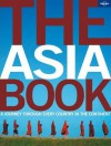 The Asia Book: A Journey Through Every Country in the Continent - China Williams, Ellie Cobb, Bridget Blair, Kate Whitfield, Lonely Planet