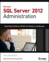 Microsoft SQL Server 2012 Administration: Real-World Skills for MCSA Certification and Beyond (Exams 70-461, 70-462, and 70-463) - Tom Carpenter