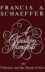 A Christian Manifesto and Pollution and the Death of Man (Order No. 1133) - Francis August Schaeffer