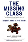 The Missing Class: Portraits of the Near Poor in America - Katherine S. Newman, Victor Tan Chen