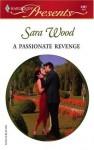 A Passionate Revenge - Sara Wood