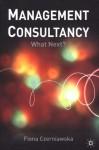 Management Consultancy: What Next? - Fiona Czerniawska