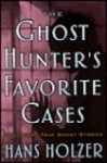 The Ghost Hunter's Favorite Cases - Hans Holzer