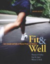 Fit & Well: Core Concepts and Labs in Physical Fitness and Wellness with Online Learning Center Bind-in Card and Daily Fitness and Nutrition Journal - Thomas D. Fahey, Walton T. Roth, Paul M. Insel