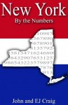 New York by the Numbers - Important and Curious numbers about New York and her cities (States by the Numbers) - EJ Craig, John Craig