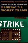 On a Clear Day They Could See Seventh Place: Baseball's Worst Teams - Charles Salzberg, George Robinson