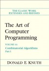 The Art of Computer Programming, Volume 4A: Combinatorial Algorithms, Part 1 - Donald Ervin Knuth