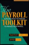 The Payroll Toolkit - Timothy F. Carse, Jeffrey Slater