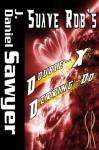 Suave Rob's Double-X Derring-Do - J. Daniel Sawyer