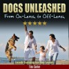 DOGS UNLEASHED: From On-Leash To Off-Leash: Leash Training For Dog Lovers (New Dog Series) - Tim Carter