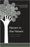 Haram in the Harem: Domestic Narratives in India and Algeria - Mohanalakshmi Rajakumar