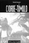 Cidade-Túmulo (Colecção Negra #1) - David Soares