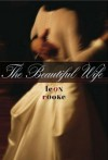 Beautiful Wife - Leon Rooke
