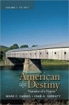 American Destiny: Narrative of a Nation, Volume 1 - John A. Garraty, Mark C. Carnes