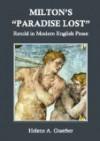 "Milton's ""Paradise Lost"" Retold in Modern English Prose - John Milton, Helene Guerber"