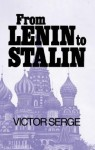 From Lenin to Stalin - Victor Serge, Ralph Manheim, Max Shachtman