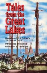 "Tales from the Great Lakes: Based on C.H.J. Snider's ""Schooner days"" - Robert B. Townsend"