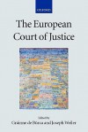The European Court of Justice - Grainne de Burca, J.H.H. Weiler