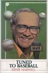 Tuned To Baseball - Ernie Harwell