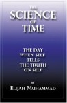THE SCIENCE OF TIME: The Day When Self Tells The Truth On Self - Elijah Muhammad