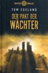 DER PAKT DER WÄCHTER - Weltbild Sammleredition MYSTERY THRILLER - - Tom Egeland