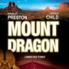 Mount Dragon: Labor des Todes - Douglas Preston, Lincoln Child, Thomas Piper, Thomas A. Merk