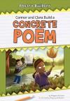 Connor And Clara Build A Concrete Poem (Poetry Builders) - Megan Atwood, Reginald Butler, Kris Bigalk