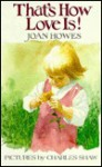 That's How Love Is! - Joan Howes, Charles Shaw