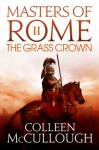 The Grass Crown: 2 (Masters of Rome) - Colleen McCullough