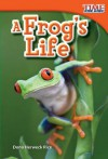 A Frog's Life (TIME for Kids Nonfiction Readers) (Time for Kids Nonfiction Readers: Level 1.5) - Dona Herweck Rice