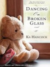 Dancing on Broken Glass: Includes Reading Group Guide - Ka Hancock, Amy Landon, Zach Villa