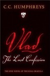 Vlad: The Last Confession - C.C. Humphreys