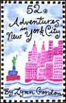 52 Adventures in New York City (Misc. Supplies) - Lynn Gordon, Susan Synarski, Karen Johnson