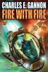 Fire with Fire - Charles E. Gannon