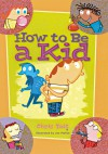 How to Be a Kid - Chris Tait, Jim Paillot