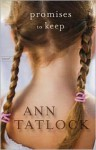 Promises to Keep - Ann Tatlock