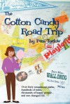 The Cotton Candy Road Trip: Over Forty Amusement Parks, Hundreds of Rides, Thousands of Happy People ... and One Changed Life. - Pam Turlow