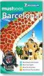 Michelin Must Sees Barcelona - Michelin Travel Publications