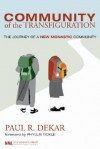 Community of the Transfiguration: The Journey of a New Monastic Community - Paul R. Dekar, Phyllis A. Tickle