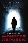 Monster Republic: Omnibus Edition - Ben Horton