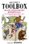 Indie Publishing Essentials: 9 Tools Every Speculative Fiction Author Needs for Indie Success (Writer's Toolbox) - Camille Picott