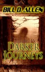 DARKER JOURNEYS - Bill D. Allen