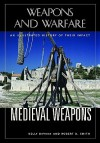 Medieval Weapons: An Illustrated History of Their Impact - Kelly DeVries, Robert D. Smith