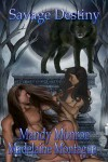 Savage Destiny - Mandy Monroe, Madelaine Montague