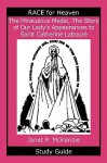 The Miraculous Medal, the Story of Our Lady's Apparations to Saint Catherine Labour Study Guide - Janet P. McKenzie