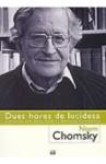 Dues hores de lucidesa: Converses amb Denis Robert i Weronika Zarachowicz - Noam Chomsky, Denis Robert, Weronika Zarachowicz